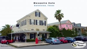 BackroadsVanner.com Reviews the Mosquito Cafe in Galveston, Texas